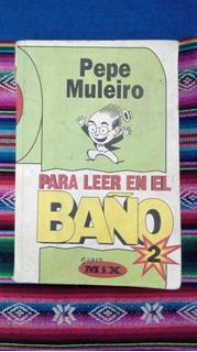 Para Leer En El Baño 2 Pepe Muleiro