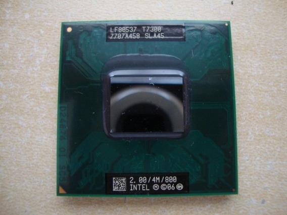 Processador Intel T7300 Para Notebook 2.00/4m/800 Frete R$10