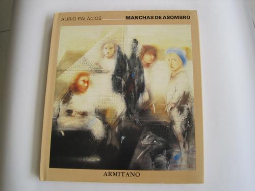Alirio Palacios Manchas De Asombro(armitano-usado)