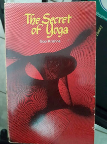 Livro The Secret Os Yoga - Gopi Krishna !!!