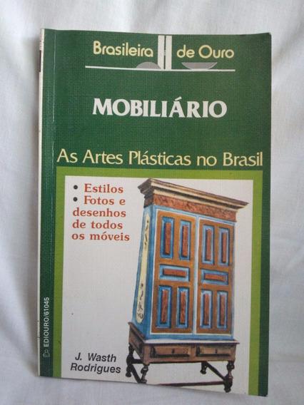 Antigo Livro Mobiliário As Artes Plásticas No Brasil-nº1894g