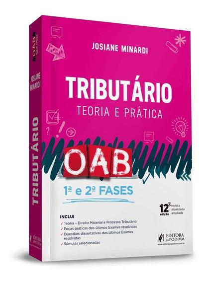 Tributario Teoria E Pratica 1ª E 2ª Fases Da Oab 12ª Ed.