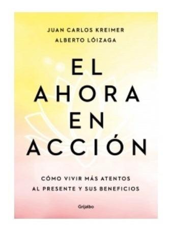 Libro El Ahora En Acción - Alberto Lóizaga
