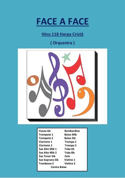 Hino 118 Harpa Cristã- Face A Face-partitura Para Orquestra