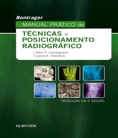 Bontrager Manual Pratico De Tecnicas E Posicionamento Radiog