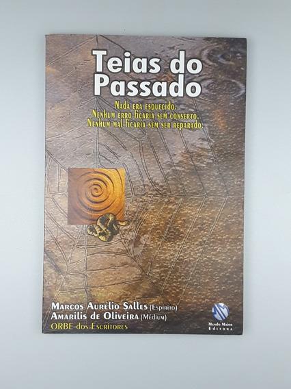 Teias Do Passado - Marcos Aurelio Salles Amarilis Oliveira