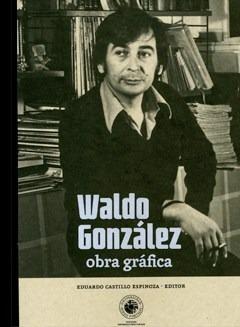 Waldo Gonzalez Obra Grafica Eduardo Castillo Ed. Udp Nuevo