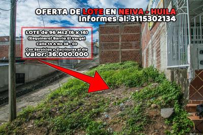 Lote En Neiva - Huila. (barrio Vergel) Oferta!!!