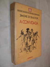 Livro - A Convidada - Simone De Beauvoir - Grandes Sucessos