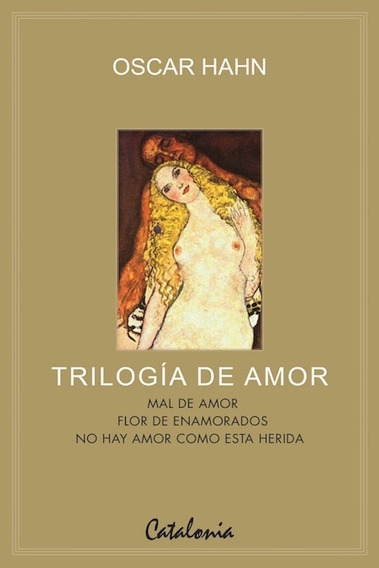Trilogía De Amor Oscar Hahn Catalonia