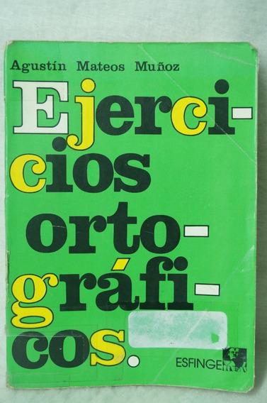 Ejercicios Ortográficos / Agustín Mateos Muñoz