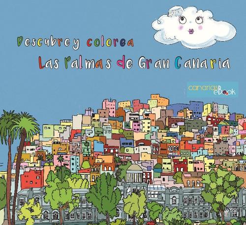Imagen 1 de 1 de Descubre Y Colorea Las Palmas De Gran Canaria