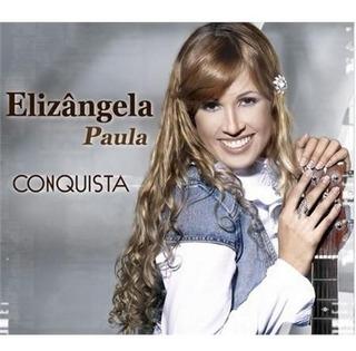 Cd Conquista - Elizangela Paula