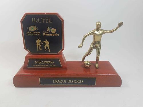 Troféu Craque Do Jogo Inter X Paraná Brasileirão 1996