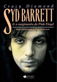 Crazy Diamond - Syd Barrett & O Surgimento Do Pink Floyd