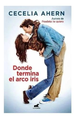 Imagen 1 de 2 de Donde Termina El Arco Iris - Cecelia Ahern - Ed. Vergara