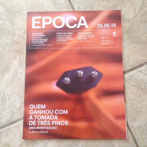 Revista Época 1043 25/06/2018 Jogo Bonito Pregação Política