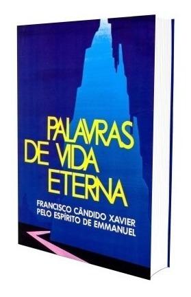 Palavras De Vida Eterna - Nova Edição / Chico Xavier