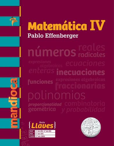 Imagen 1 de 1 de Matemática 4 Serie Llaves (p. Effenberger) - Mandioca -