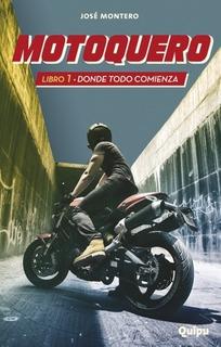 Motoquero Libro 1 - Donde Todo Comienza - Col. Zona Limite -