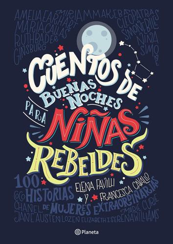 Imagen 1 de 2 de Cuentos De Buenas Noches Para Niñas Rebeldes-favilli/cavallo