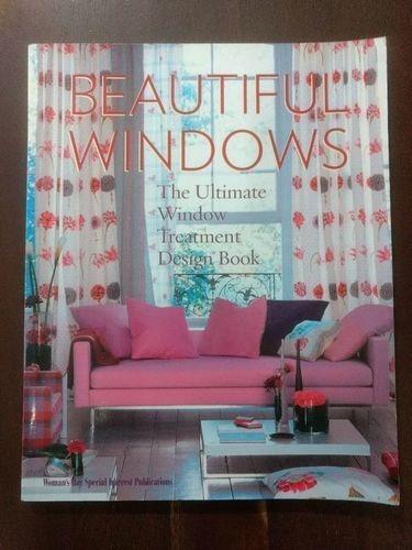 Beatiful Windows - The Ultimate Window Treatment Design Book