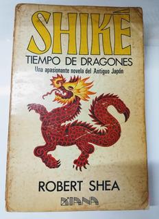 Shiké Tiempo De Dragones Libro