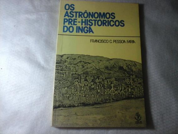 Os Astrônomos Pré Históricos Do Ingá Paraíba Francisco Pesso