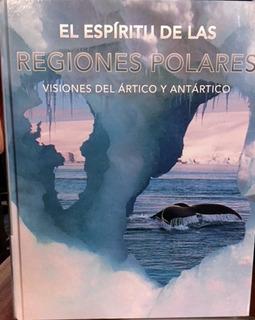 El Espíritu De Las Regiones Polares - Ártico Y Antártico