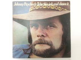 Lp Johnny Paycheck - Take This Job And Shove It - Importado