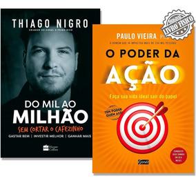 Kit Livro Do Mil Ao Milhão Primo Rico + O Poder Da Ação