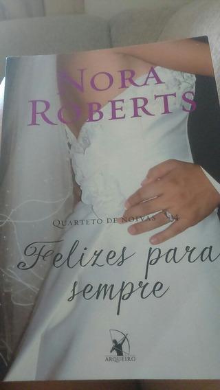 Livro Felizes Para Sempre- Quarteto De Noivas- Nora Roberts