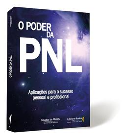 O Poder Da Pnl - Aplicações Para O Sucesso - Frete Grátis