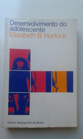 Livro - Desenvolvimento Do Adolescente - Elizabeth B Hurlock