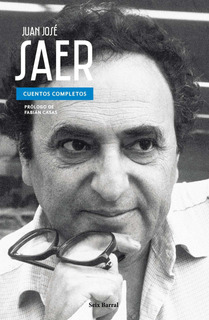 Cuentos Completos De Juan José Saer- Seix Barral