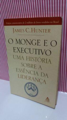 Livro O Monge E O Executivo - James C. Hunter Ler Descrição