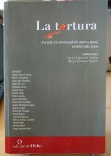 La Tortura - Anitua - Zysman Quirós Comp - Didot Ed