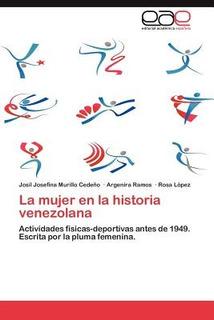 La Mujer En La Historia Venezolana; Murillo Ced Envío Gratis