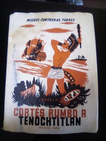 Cortes Rumbo A Tenochtitlan Miguel Contreras Torres