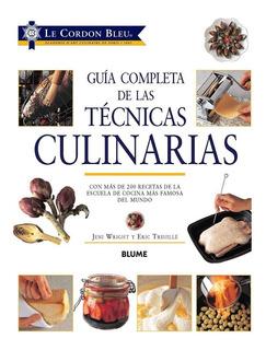 Le Cordon Bleu. Guía Completa De Las Técnicas Culinarias