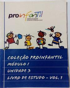Proinfantil Módulo I Unidade 3 Livro De Estudo - Vol. 1