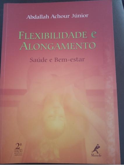 Livro Flexibilidade E Alongamento. Livro Físico.