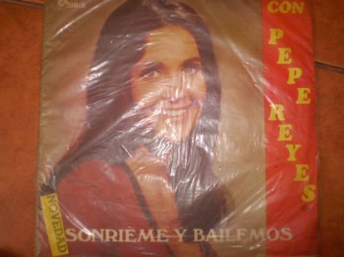Vinilo De  Pepe Reyes -sonrieme Y Bailemos(u147