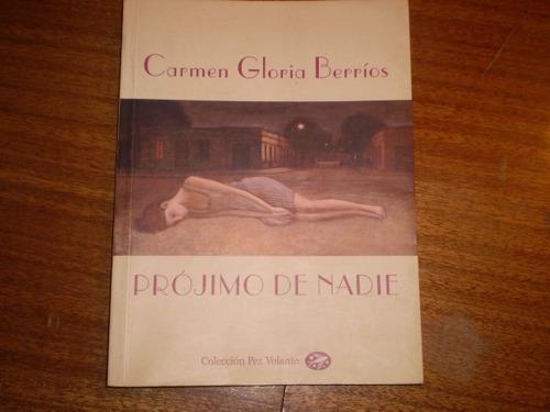 Libro Projimo De Nadie C .g. Berrios --(58