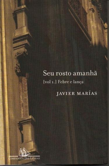 Seu Rosto Amanhã Vol.1 Febre E Lança De Javier Marías