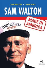 Sam Walton - Made In America