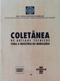 Coletânea De Artigos Técnicos Para A Indústria Do Mobiliário