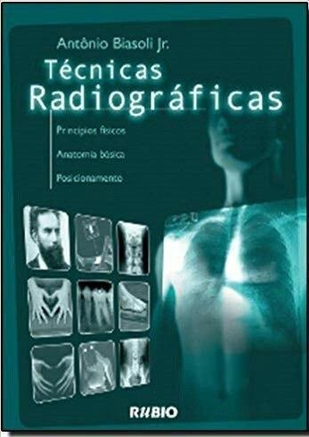 Técnicas Radiográficas Biasoli 1ª Edição Universitário