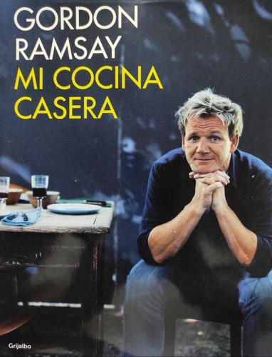 Mi Cocina Casera. Gordon Ramsay. Libro Cocina. Tapas Duras