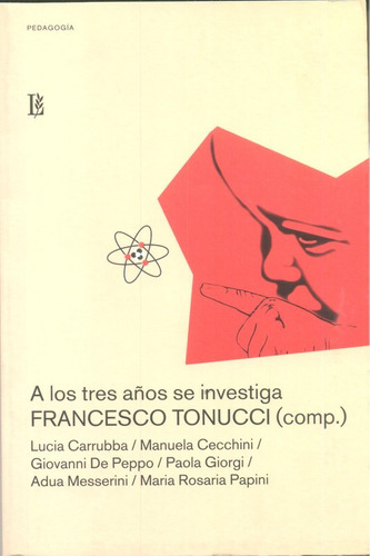 A Los Tres Años Se Investiga - Tonucci - Losada